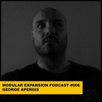 MODULAR EXPANSION PODCAST 006 GEORGE APERGIS