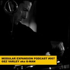 MODULAR EXPANSION PODCAST 007 GEZ VARLEY aka G-MAN