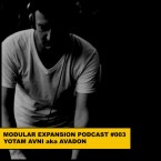 Modular Expansion Podcast 003 AVADON YOTAM AVNI
