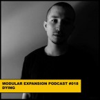 MODULAR EXPANSION PODCAST 018 DYING