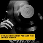 MODULAR EXPANSION PODCAST 021 GEORGE APERGIS