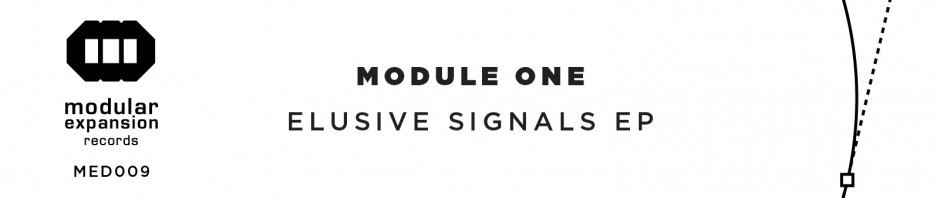 Module One_Elusive Signals EP_Modular Expansion records_MED009